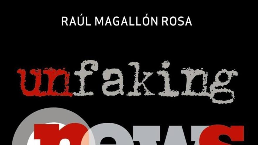 Portada de Unfaking News, de Raúl Magallón