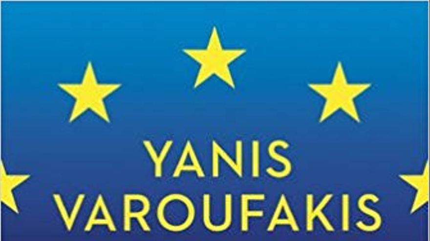 Las bambalinas de la alta política contadas por un forastero prodigioso: Yanis Varoufakis