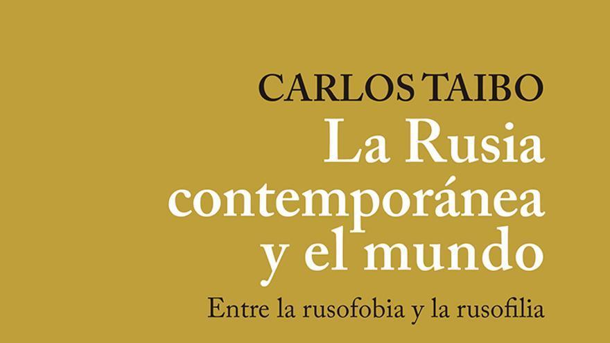 Portada del nuevo libro de Carlos Taibo: 'La Rusia contemporánea y el mundo'