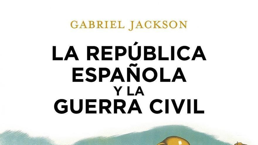 Cubierta de la edición de Planeta del libro de Gabriel Jackson 'La República española y la Guerra Civil'
