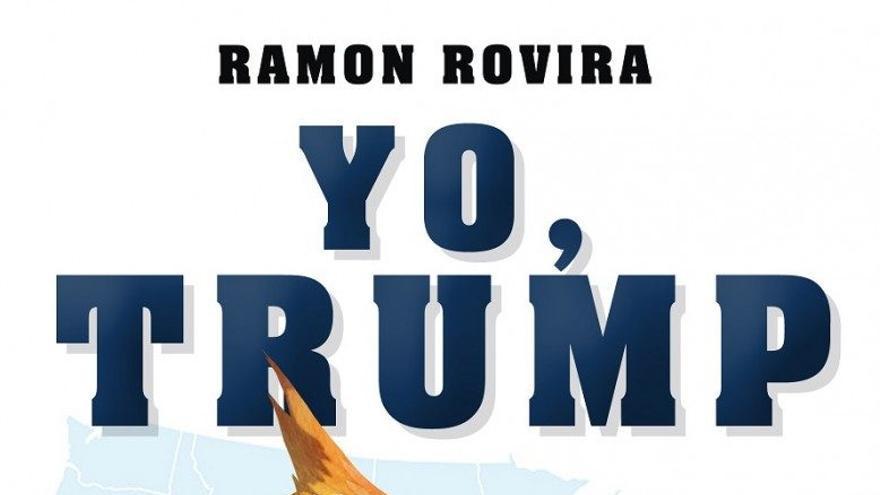 """Ramón Rovira descifra a Trump, el presidente de los 140 caracteres: """"Tiene muchos talones de Aquiles"""""""