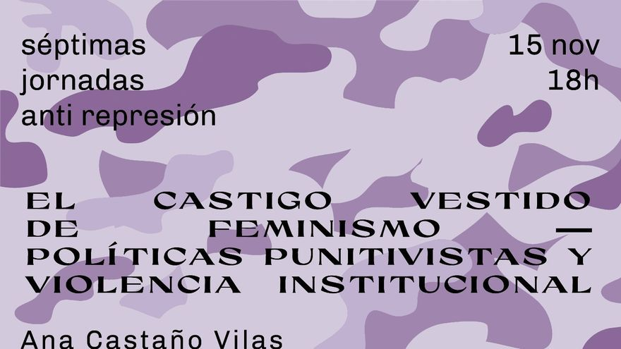 El castigo vestido de feminismo - Políticas punitivas y violencia institucional