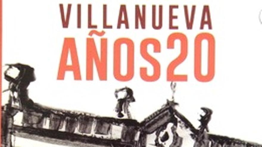 """Portada del libro """"Villanueva años 20...y 5 relatos para entretener"""" / Diputación de Badajoz"""