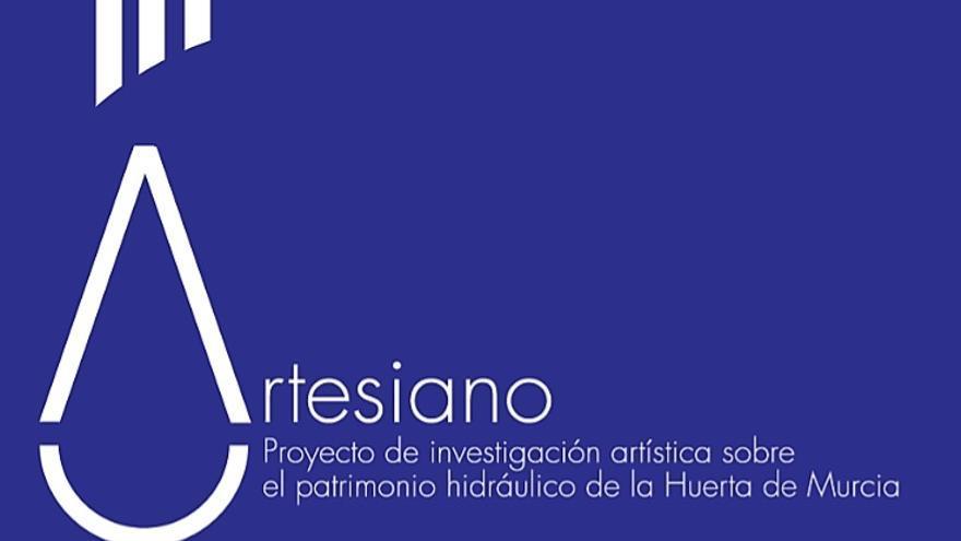Artesiano, proyecto de investigación artística sobre el patrimonio hidráulico de la huerta de Murcia