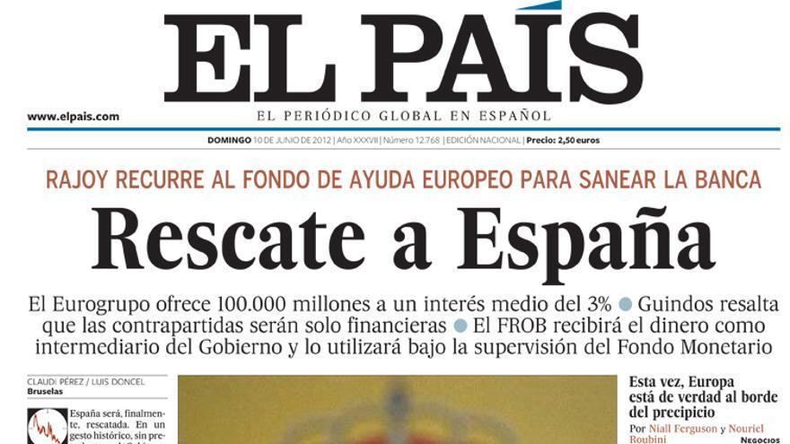 Portada de El País de junio de 2012 que anuncia el rescate a España por parte de la UE.