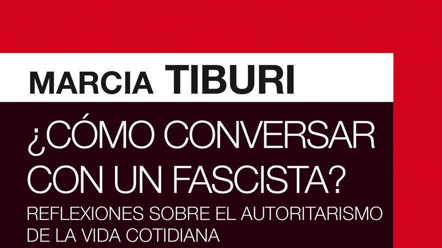 Portada del libro '¿Cómo conversar con un fascista?', de Marcia Tiburi.