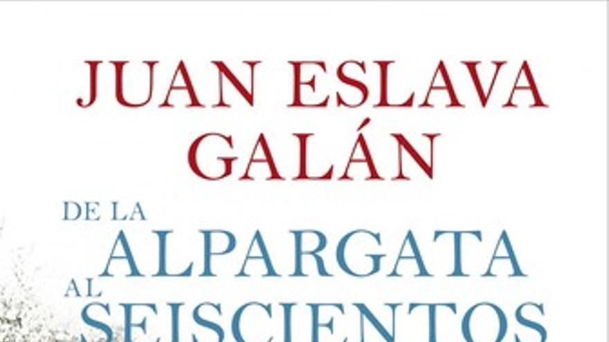 De la Alpargata al seiscientos de Juan Eslava