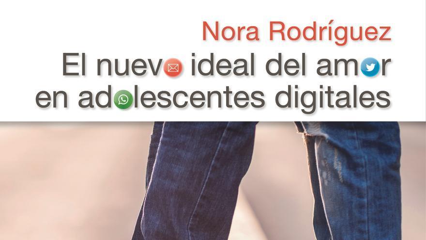 Portada del libro 'El nuevo ideal del amor en los adelscentes digitales'