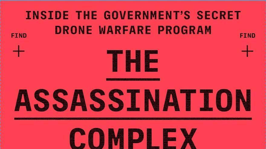 The Assassination Complex, el libro de Jeremy Scahill sobre la política exterior de Obama