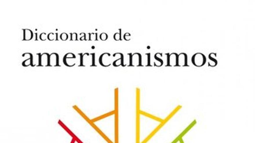 'Diccionario de americanismos' de la RAE
