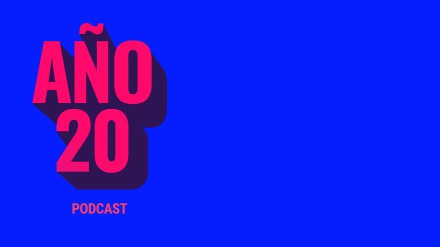 Año 20, el podcast