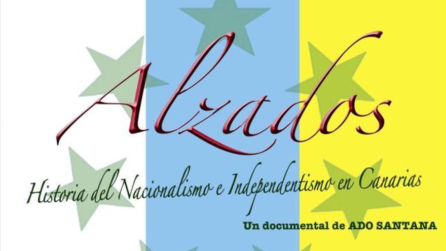 'Alzados: La historia del nacionalismo e independentismo en Canarias'