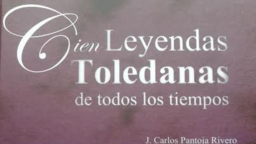 Portada 'Cien leyendas toledanas de todos los tiempos'. Juan Carlos Pantoja, ed. Covarrubias