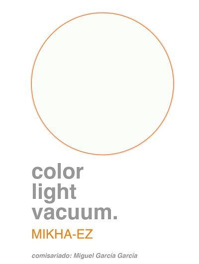 """Mikha-ez """"color light vacuum"""""""