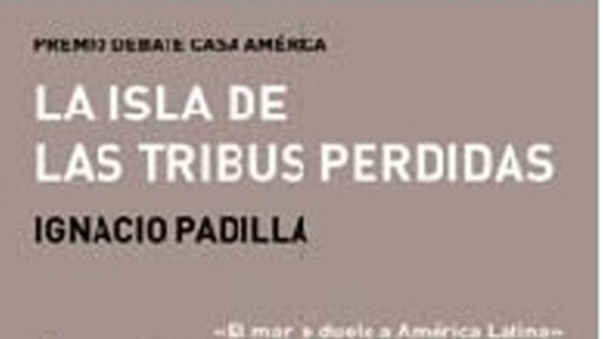 'La isla de las tribus perdidas' de Ignacio Padilla