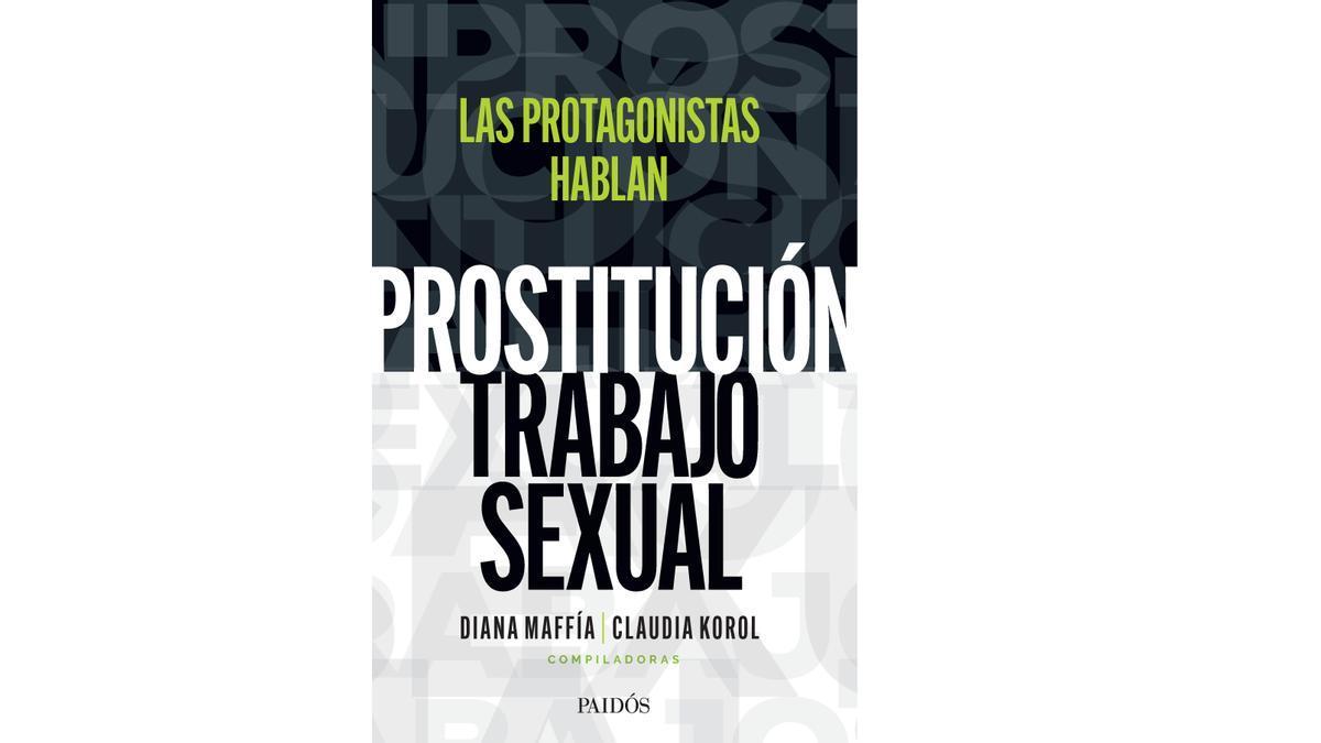 Prostitución/trabajo sexual: las protagonistas hablan