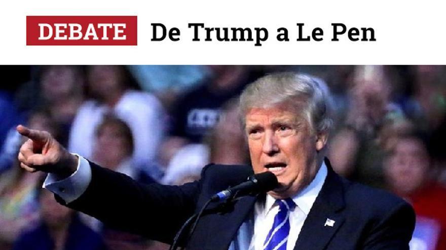 'De Trump a Le Pen'