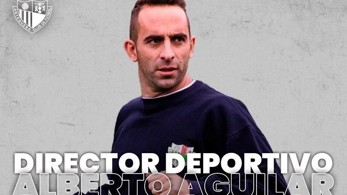 Alberto Aguilar, nuevo director deportivo del Antequera