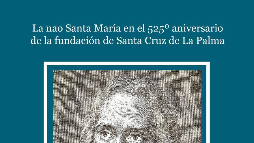 Cartel de la muestra  'La nao Santa María en el 525º aniversario de la fundación de Santa Cruz de La Palma: exposición bibliográfica Cristóbal Colón'.