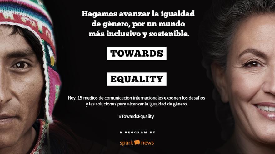 """""""Towards Equality""""/Hacia la igualdad, la iniciativa que une a 15 medios de comunicación del mundo para compartir contenidos que aporten soluciones hacia la igualdad de género"""