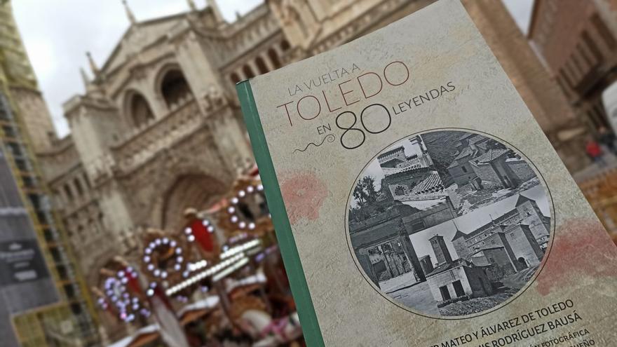 'La vuelta a Toledo en 80 leyendas' / Bárbara D. Alarcón