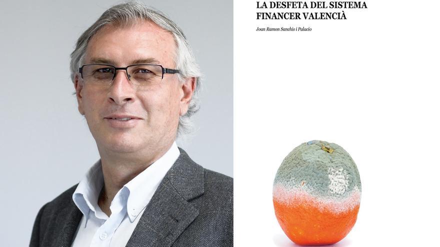 Joan Ramon Sanchis Palacio, autor de la 'La desfeta del sistema financer valencià'.