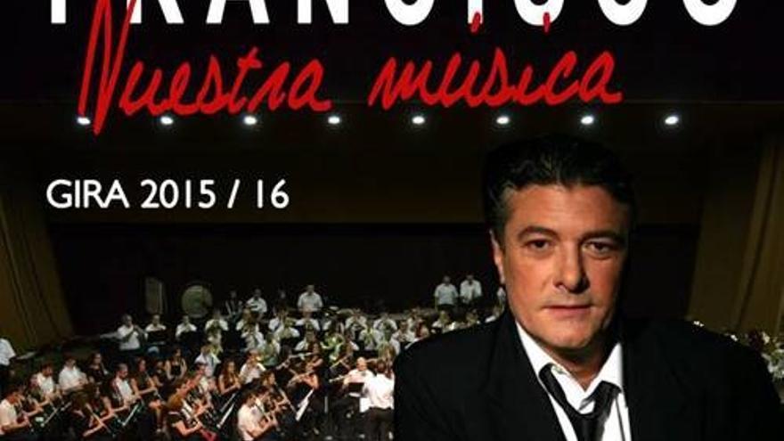 Francisco realiza la gira 'Nuestra música'