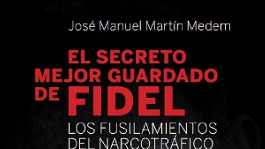 Libro de Martín Medem sobre Fidel Castro.