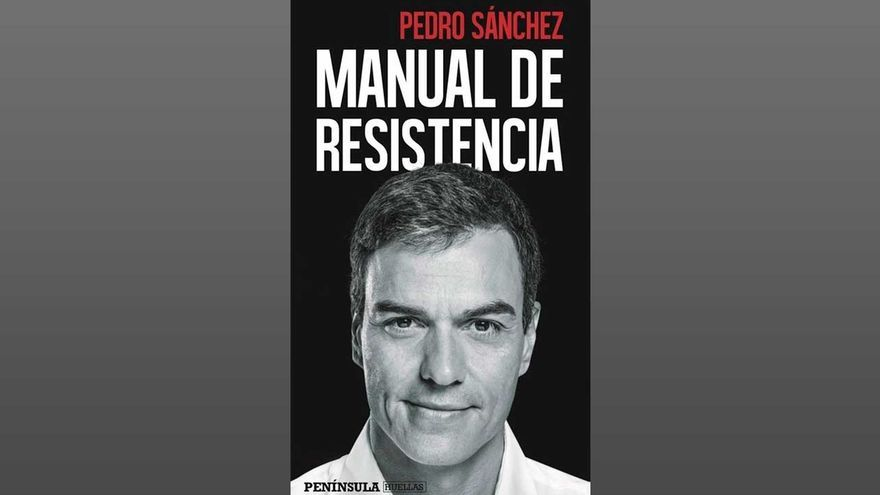 """Pedro Sánchez publica """"Manual de resistencia"""", el primer libro de un presidente en ejercicio"""