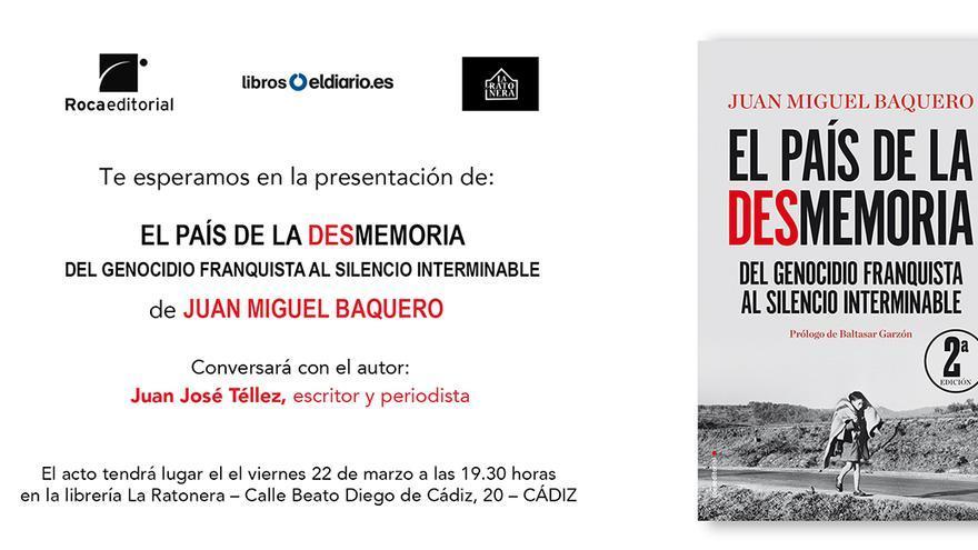 Presentación en Cádiz del libro 'El país de la desmemoria', de Juan Miguel Baquero.