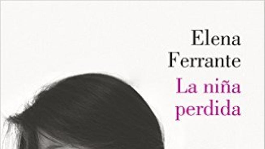 La niña perdida, última entrega de Elena Ferrante