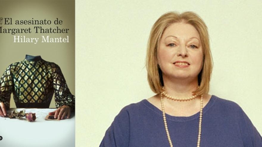 Hilary Mantel y su libro, El asesinato de Margaret Thatcher