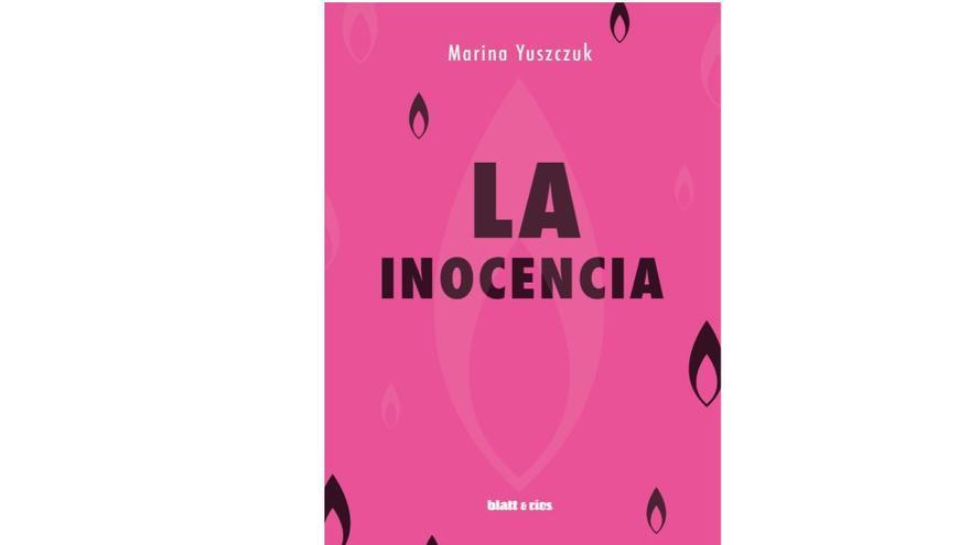 La inocencia, la nueva novela de Marina Yuszczuk