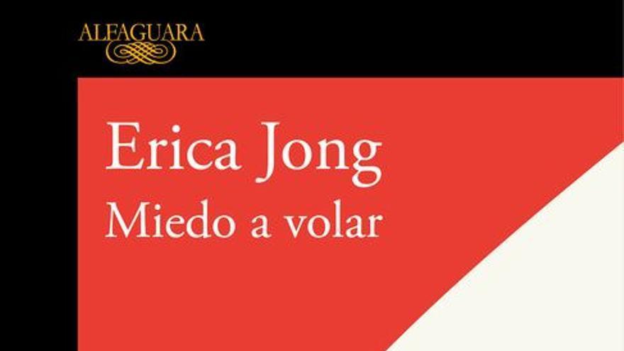 Miedo a volar, el clásico de Erica Jong cumple 45