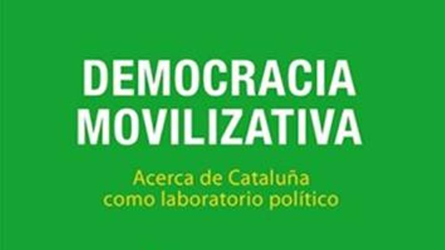Portada de 'Democracia movilizativa', de Manuel Cruz. / Catarata