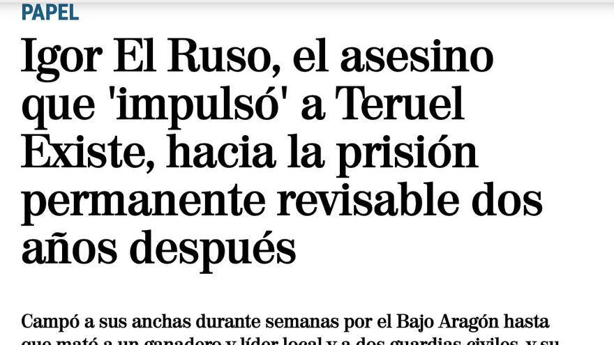 """Captura de la publicación en El Mundo de """"Igor El Ruso, el asesino que 'impulsó' a Teruel Existe, hacia la prisión permanente revisable dos años después"""""""