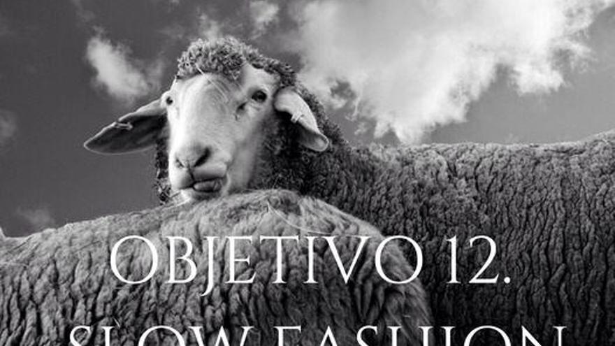 """""""Objetivo 12. Slow Fashion. Para una producción y consumo responsable de moda"""""""