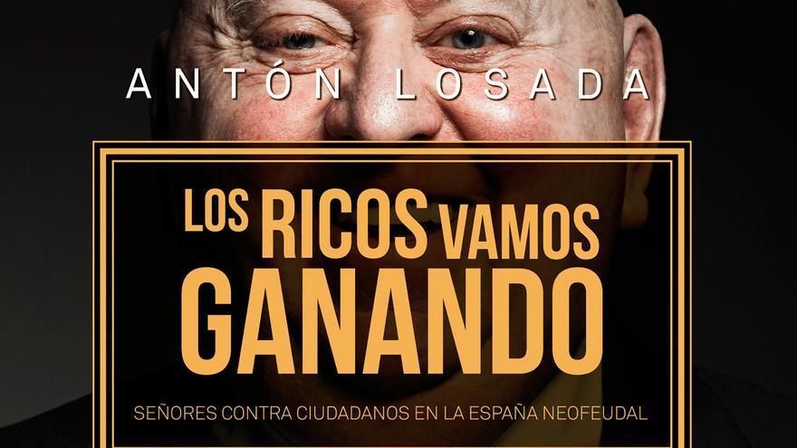 Portada de 'Los ricos vamos ganando' (Deusto), de Antón Losada.