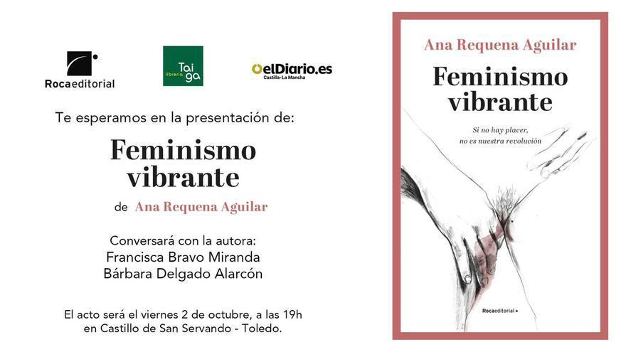 elDiarioclm.es presenta el último libro de Ana Requena Aguilar, 'Feminismo Vibrante' en Toledo