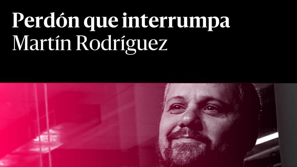 Martin Rodríguez rojo Perdón que interrumpa