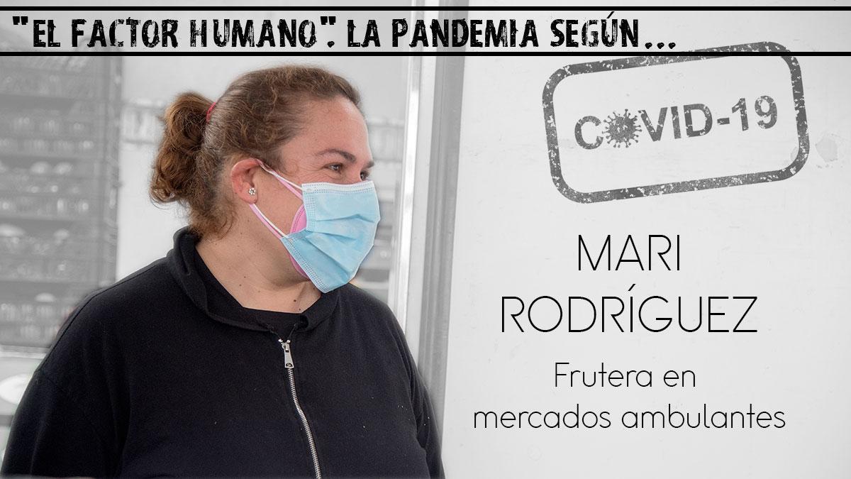 'El factor humano'. La pandemia según....Mari Rodríguez