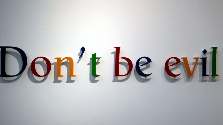 Don't be evil ('No seas malo'), antiguo lema corporativo de Google.