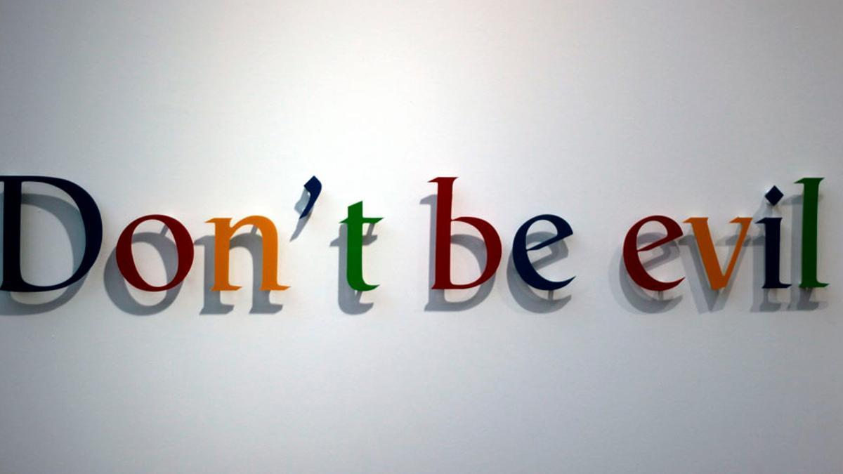 Don't be evil ('No seas malo'), antiguo lema corporativo de Google