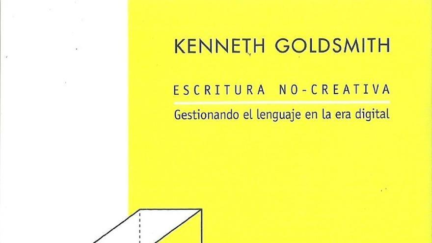 La escritura no creativa de Kenneth Goldsmith y la ola conceptualista