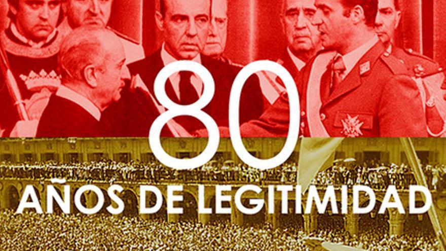 Apología golpista: '18 de julio 1936-2016. 80 años de legitimidad'.