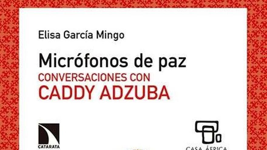 Portada de 'Micrófonos de paz. Conversaciones con Caddy Adzuba'