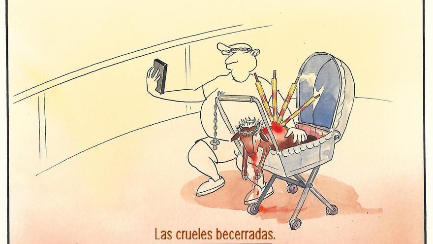 Becerradas crueles y sanguinarias en el siglo XXI.