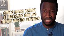 Cinco ideas sobre el racismo que no tienen mucho sentido