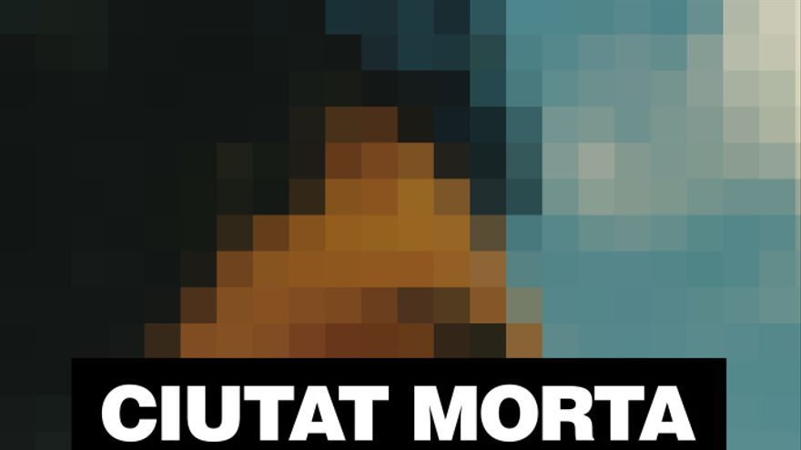 Cartel del documental 'Ciutat Morta'