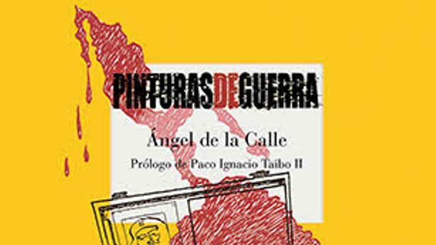 Pinturas de Guerra - Ángel de La Calle